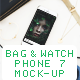 Phone 7 Mockup (Bag,Watch,Pendant)