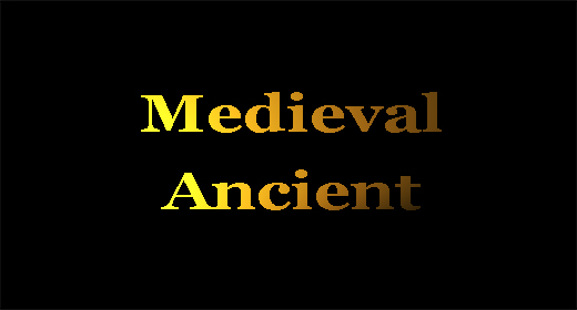 Medieval Ancient