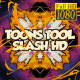 Toons Tool HD (Slash FX)