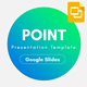 Point Multipurpose Google Slides Template