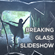 Breaking Glass Slideshow