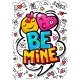 Be Mine Word Bubble