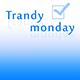Trandy monday