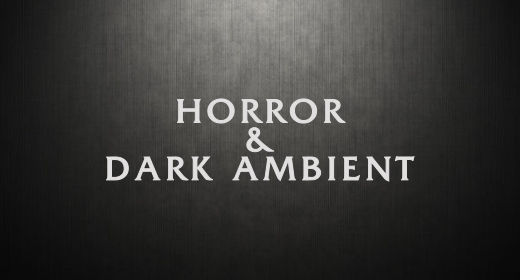 HORROR AND DARK AMBIENT MUSIC