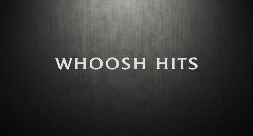 WHOOSH HITS EFFECTS