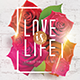 Love Is Life Party Flyer