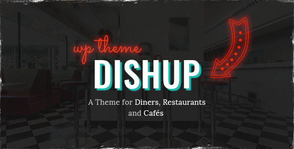 dishup - a theme for diners and restaurants (restaurants & cafes) DishUp – A Theme for Diners and Restaurants (Restaurants & Cafes) 00 preview