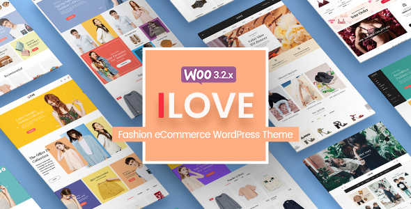 iLove - Creative Fashion WooCommerce WordPress Theme (Mobile Layouts Included)