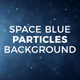 Space Blue Particles - VideoHive Item for Sale