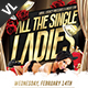 Valentine All The Single Ladies Poster / Flyer V02