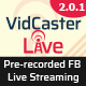 VidCasterLive - Facebook Live Streaming With Pre-recorded Video - CodeCanyon Item for Sale