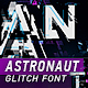 Astronaut — Glitch Font - VideoHive Item for Sale