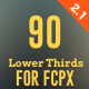 90 Final Cut X Lower Thirds Pack - VideoHive Item for Sale