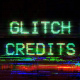 Glitch Credits - VideoHive Item for Sale