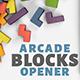 Arcade Blocks Puzzle Opener - VideoHive Item for Sale