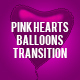 Pink Hearts Balloons Transition - VideoHive Item for Sale