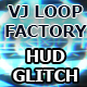 VJ Loop Factory HUD Glitch Malfunction - VideoHive Item for Sale