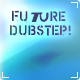 Future Dubstep