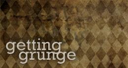 Getting Grunge