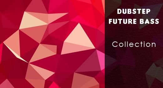 DUBSTEP & FUTURE BASS