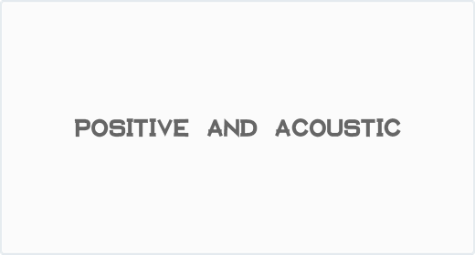 Positive and Acoustic