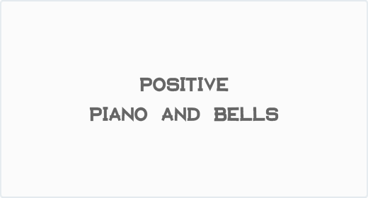 Positive Piano and Bells