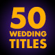 50 Wedding Titles