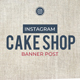 Cake Shop Instagram Post - GraphicRiver Item for Sale