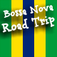 Bossa Nova Road Trip