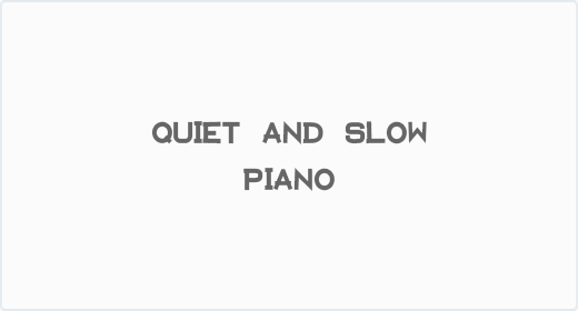 Quiet and Slow Piano Old