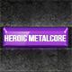 Heroic Industrial Metalcore