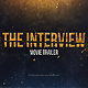 The Interview. Movie Trailer - VideoHive Item for Sale