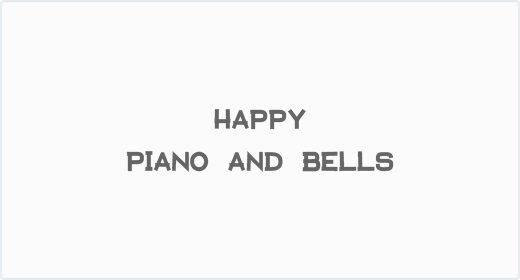 Happy Piano and Bells