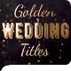 Golden Wedding Titles Pack - VideoHive Item for Sale