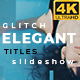 Elegant Glitch Titles | Slideshow - VideoHive Item for Sale