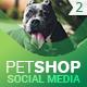 PetShop - Social Media Cover/Profile Pack 2