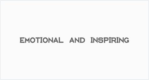 Emotional and Inspiring