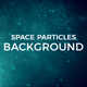 Space Particles Background - VideoHive Item for Sale