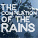 The Compilation Of The Rains