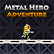 Metal Hero Adventure - CodeCanyon Item for Sale