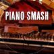 Piano Smash
