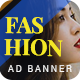 Fashion Show | AD Banner Template HTML5