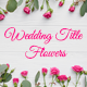 The Wedding Title Of The Flower - VideoHive Item for Sale