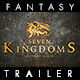Seven Kingdoms - The Fantasy Trailer - VideoHive Item for Sale