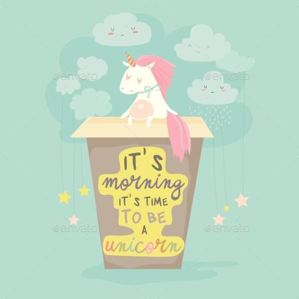 Unicorn Needs a Coffee Good Morning - Animals Characters