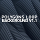 Polygons Loop Background V1.1 - VideoHive Item for Sale