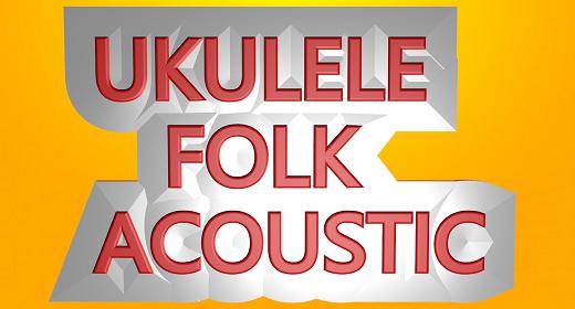 UKULELE  -   FOLK  -   ACOUSTIC