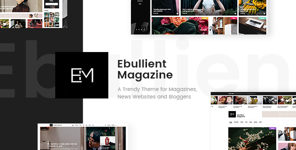 Ebullient - A Modern News and Magazine Theme - News / Editorial Blog / Magazine