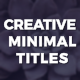 Creative Minimal Titles - VideoHive Item for Sale