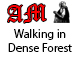 Walking Through Dense Forest